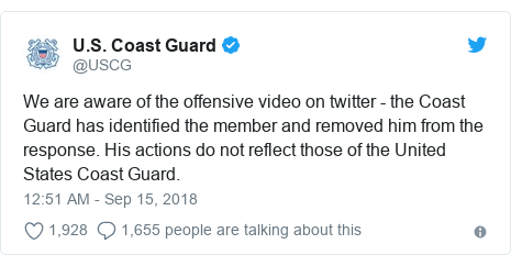 NEWS Twitter post by @USCG: We are aware of the offensive video on twitter - the Coast Guard has identified the member and removed him from the response. His actions do not reflect those of the United States Coast Guard.