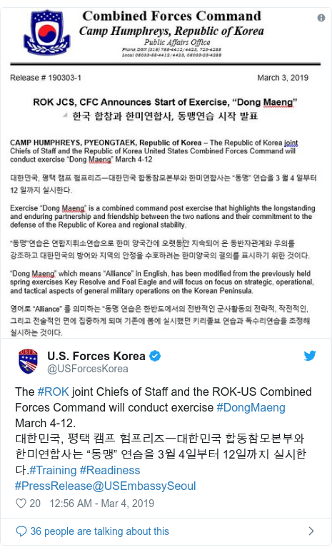 "Twitter post by @USForcesKorea: The #ROK joint Chiefs of Staff and the ROK-US Combined Forces Command will conduct exercise #DongMaeng March 4-12.대한민국, 평택 캠프 험프리즈ㅡ대한민국 합동참모본부와 한미연합사는 ""동맹"" 연습을 3월 4일부터 12일까지 실시한다.#Training #Readiness #PressRelease@USEmbassySeoul"