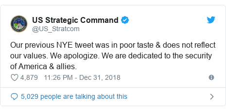 Twitter post by @US_Stratcom: Our previous NYE tweet was in poor taste & does not reflect our values. We apologize. We are dedicated to the security of America & allies.