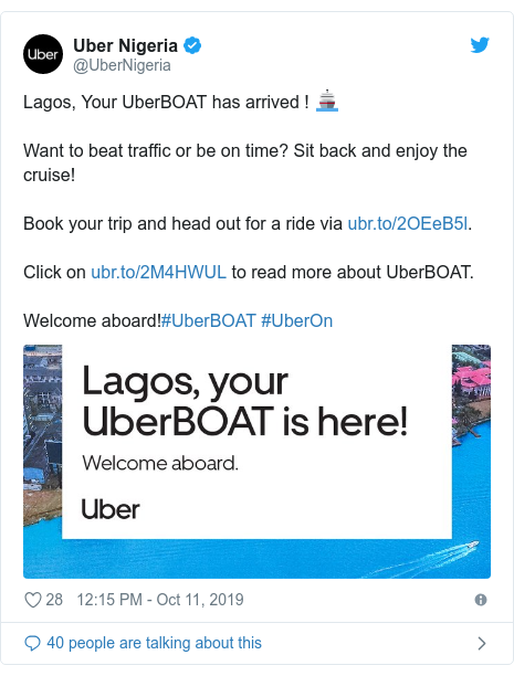 Twitter post by @UberNigeria: Lagos, Your UberBOAT has arrived ! 🚢Want to beat traffic or be on time? Sit back and enjoy the cruise! Book your trip and head out for a ride via . Click on  to read more about UberBOAT. Welcome aboard!#UberBOAT #UberOn