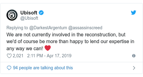 Twitter post by @Ubisoft: We are not currently involved in the reconstruction, but we'd of course be more than happy to lend our expertise in any way we can! ❤️