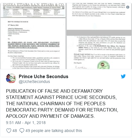 Twitter post by @UcheSecondus: PUBLICATION OF FALSE AND DEFAMATORY STATEMENT AGAINST PRINCE UCHE SECONDUS, THE NATIONAL CHAIRMAN OF THE PEOPLES DEMOCRATIC PARTY  DEMAND FOR RETRACTION, APOLOGY AND PAYMENT OF DAMAGES.