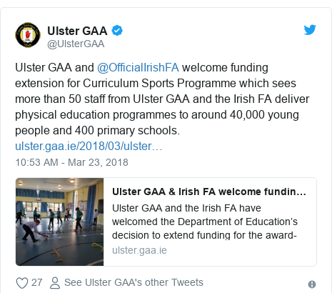 Twitter post by @UlsterGAA: Ulster GAA and @OfficialIrishFA welcome funding extension for Curriculum Sports Programme which sees more than 50 staff from Ulster GAA and the Irish FA deliver physical education programmes to around 40,000 young people and 400 primary schools.