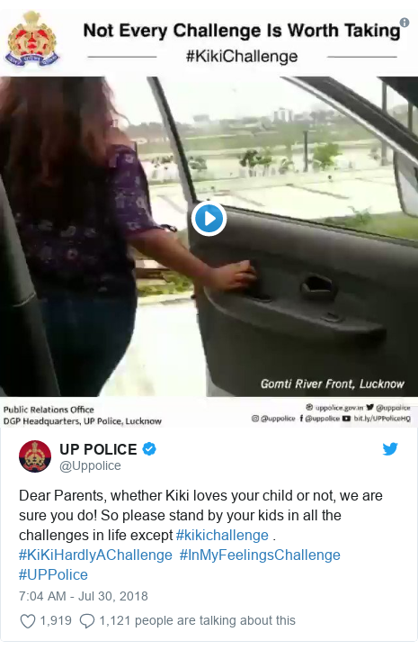 Twitter post by @Uppolice: Dear Parents, whether Kiki loves your child or not, we are sure you do! So please stand by your kids in all the challenges in life except #kikichallenge . #KiKiHardlyAChallenge  #InMyFeelingsChallenge #UPPolice