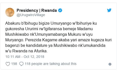 Twitter ubutumwa bwa @UrugwiroVillage: Abakuru b'Ibihugu bigize Umuryango w'Ibihuriye ku gukoresha Ururimi rw'Igifaransa bemeje Madamu Mushikiwabo nk'Umunyamabanga Mukuru w'uyu Muryango. Perezida Kagame akaba yari amaze kugeza kuri bagenzi be kandidature ya Mushikiwabo nk'umukandida w'u Rwanda na Afurika.