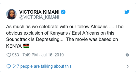 Twitter post by @VICTORIA_KIMANI: As much as we celebrate with our fellow Africans .... The obvious exclusion of Kenyans / East Africans on this Soundtrack is Depressing.... The movie was based on KENYA 🇰🇪