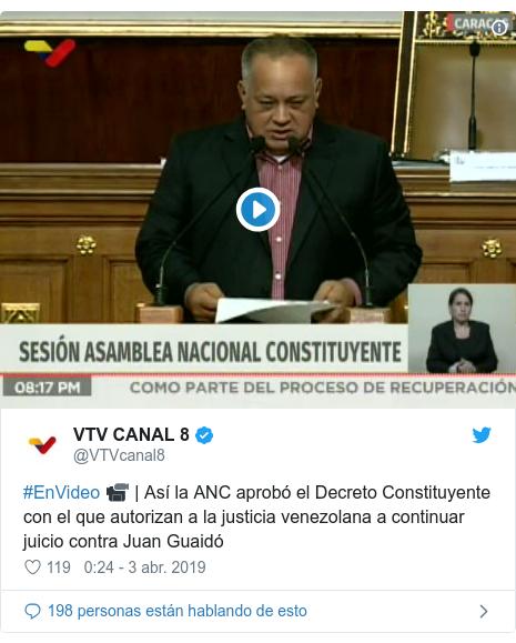 Publicación de Twitter por @VTVcanal8: #EnVideo 📹 | Así la ANC aprobó el Decreto Constituyente con el que autorizan a la justicia venezolana a continuar juicio contra Juan Guaidó