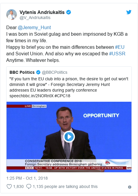 Twitter post by @V_Andriukaitis: Dear @Jeremy_Hunt I was born in Soviet gulag and been imprisoned by KGB a few times in my life. Happy to brief you on the main differences between #EU and Soviet Union. And also why we escaped the #USSR Anytime. Whatever helps.