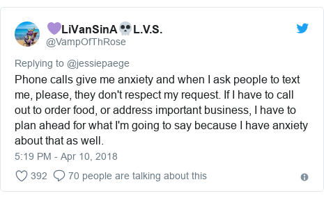 Twitter post by @VampOfThRose: Phone calls give me anxiety and when I ask people to text me, please, they don't respect my request. If I have to call out to order food, or address important business, I have to plan ahead for what I'm going to say because I have anxiety about that as well.