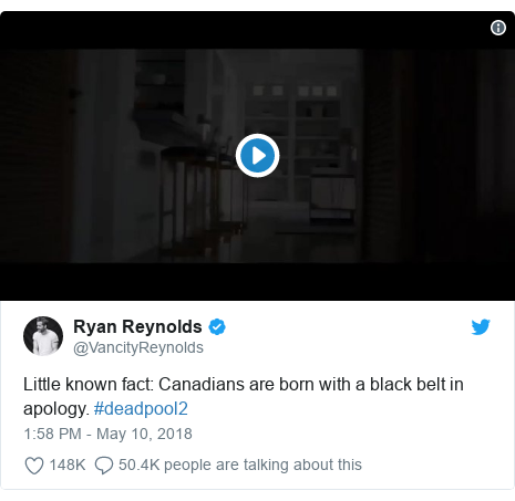 Twitter post by @VancityReynolds: Little known fact  Canadians are born with a black belt in apology. #deadpool2