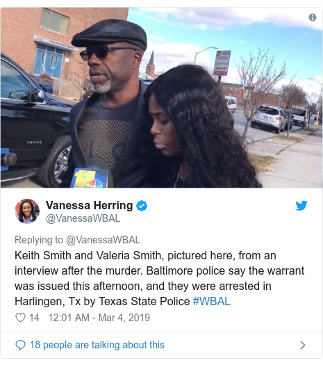Twitter post by @VanessaWBAL: Keith Smith and Valeria Smith, pictured here, from an interview after the murder. Baltimore police say the warrant was issued this afternoon, and they were arrested in Harlingen, Tx by Texas State Police #WBAL