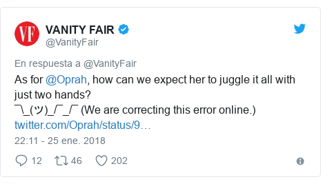 Publicación de Twitter por @VanityFair: As for @Oprah, how can we expect her to juggle it all with just two hands? ¯\_(ツ)_/¯_/¯ (We are correcting this error online.)
