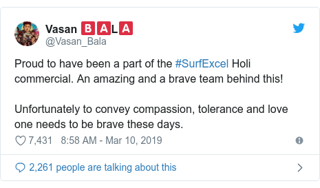 Twitter post by @Vasan_Bala: Proud to have been a part of the #SurfExcel Holi commercial. An amazing and a brave team behind this!Unfortunately to convey compassion, tolerance and love one needs to be brave these days.