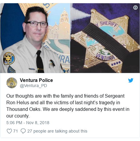 Twitter post by @Ventura_PD: Our thoughts are with the family and friends of Sergeant Ron Helus and all the victims of last night's tragedy in Thousand Oaks. We are deeply saddened by this event in our county.