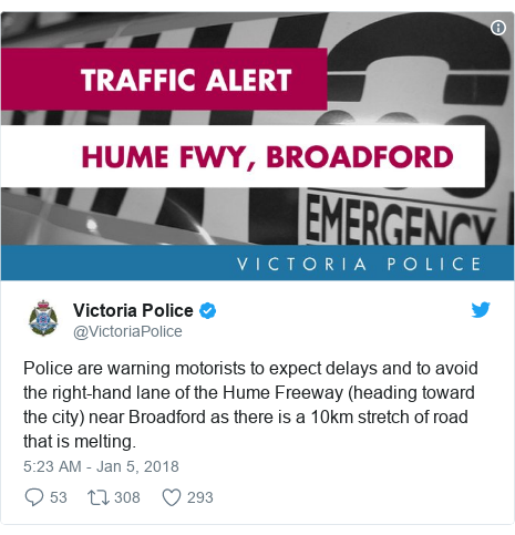 Twitter post by @VictoriaPolice: Police are warning motorists to expect delays and to avoid the right-hand lane of the Hume Freeway (heading toward the city) near Broadford as there is a 10km stretch of road that is melting.