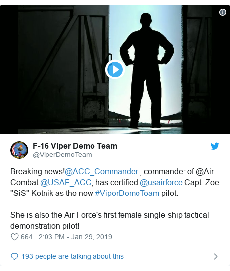 """Twitter post by @ViperDemoTeam: Breaking news!@ACC_Commander , commander of @Air Combat @USAF_ACC, has certified @usairforce Capt. Zoe """"SiS"""" Kotnik as the new #ViperDemoTeam pilot.She is also the Air Force's first female single-ship tactical demonstration pilot!"""