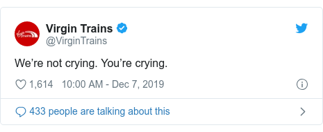 Twitter post by @VirginTrains: We're not crying. You're crying.