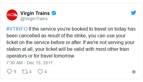 Twitter post by @VirginTrains: #VTINFO If the service you're booked to travel on today has been cancelled as result of the strike, you can use your ticket on the service before or after. If we're not serving your station at all, your ticket will be valid with most other train operators or for travel tomorrow.