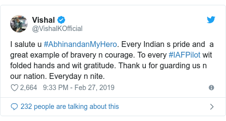 Twitter post by @VishalKOfficial: I salute u #AbhinandanMyHero. Every Indian s pride and  a great example of bravery n courage. To every #IAFPilot wit folded hands and wit gratitude. Thank u for guarding us n our nation. Everyday n nite.
