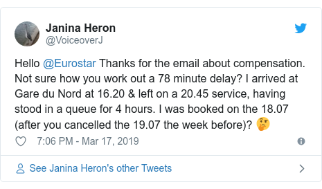 Twitter post by @VoiceoverJ: Hello @Eurostar Thanks for the email about compensation. Not sure how you work out a 78 minute delay? I arrived at Gare du Nord at 16.20 & left on a 20.45 service, having stood in a queue for 4 hours. I was booked on the 18.07 (after you cancelled the 19.07 the week before)? 🤔