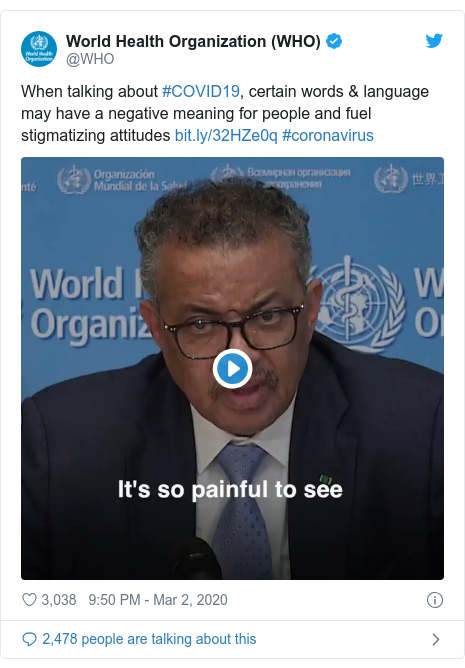Twitter post by @WHO: When talking about #COVID19, certain words & language may have a negative meaning for people and fuel stigmatizing attitudes  #coronavirus