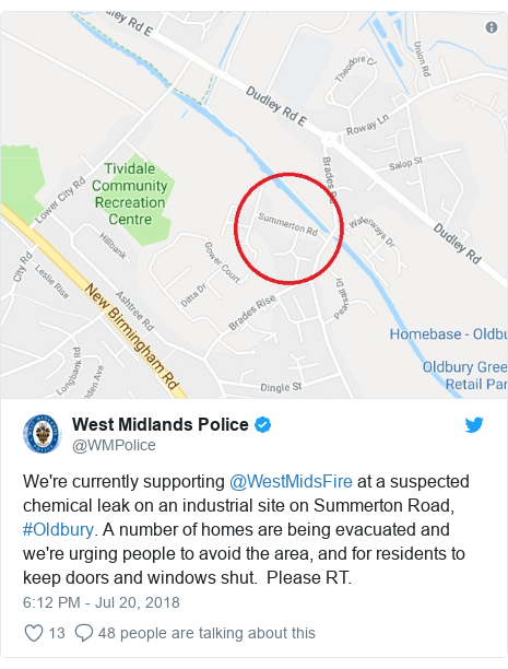 Twitter post by @WMPolice: We're currently supporting @WestMidsFire at a suspected chemical leak on an industrial site on Summerton Road, #Oldbury. A number of homes are being evacuated and we're urging people to avoid the area, and for residents to keep doors and windows shut.  Please RT.