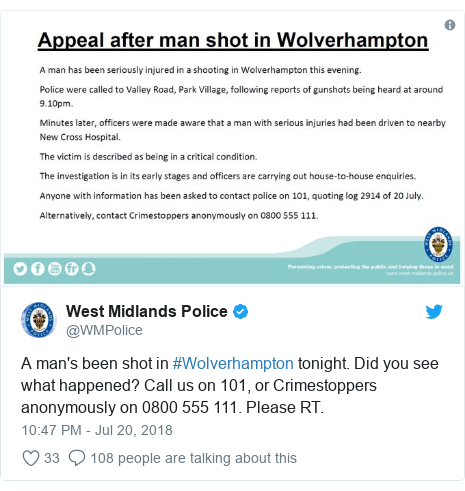 Twitter post by @WMPolice: A man's been shot in #Wolverhampton tonight. Did you see what happened? Call us on 101, or Crimestoppers anonymously on 0800 555 111. Please RT.