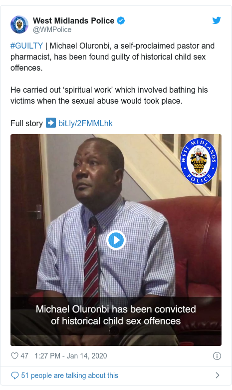 Twitter post by @WMPolice: #GUILTY | Michael Oluronbi, a self-proclaimed pastor and pharmacist, has been found guilty of historical child sex offences.He carried out 'spiritual work' which involved bathing his victims when the sexual abuse would took place.Full story ➡️