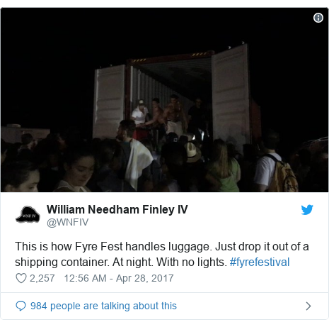 Twitter post by @WNFIV: This is how Fyre Fest handles luggage. Just drop it out of a shipping container. At night. With no lights. #fyrefestival