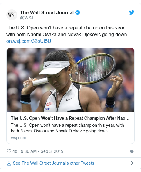 Twitter post by @WSJ: The U.S. Open won't have a repeat champion this year, with both Naomi Osaka and Novak Djokovic going down