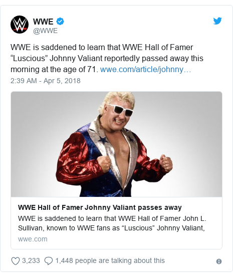 """Twitter post by @WWE: WWE is saddened to learn that WWE Hall of Famer """"Luscious"""" Johnny Valiant reportedly passed away this morning at the age of 71."""
