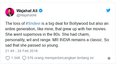 Twitter pesan oleh @WajahatAli: The loss of #Sridevi is a big deal for Bollywood but also an entire generation, like mine, that grew up with her movies. She went supernova in the 80s. She had charm, personality, wit and range. MR INDIA remains a classic. So sad that she passed so young.