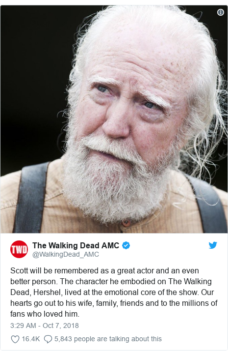 Twitter post by @WalkingDead_AMC: Scott will be remembered as a great actor and an even better person. The character he embodied on The Walking Dead, Hershel, lived at the emotional core of the show. Our hearts go out to his wife, family, friends and to the millions of fans who loved him.