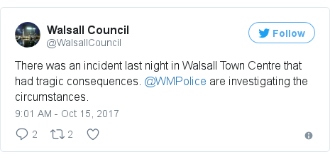 Twitter post by @WalsallCouncil: There was an incident last night in Walsall Town Centre that had tragic consequences. @WMPolice are investigating the circumstances.