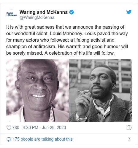 Twitter post by @WaringMcKenna: It is with great sadness that we announce the passing of our wonderful client, Louis Mahoney. Louis paved the way for many actors who followed  a lifelong activist and champion of antiracism. His warmth and good humour will be sorely missed. A celebration of his life will follow.
