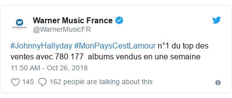 Twitter post by @WarnerMusicFR: #JohnnyHallyday #MonPaysCestLamour n°1 du top des ventes avec 780 177  albums vendus en une semaine
