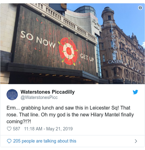Twitter post by @WaterstonesPicc: Erm... grabbing lunch and saw this in Leicester Sq! That rose. That line. Oh my god is the new Hilary Mantel finally coming?!?!