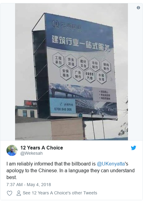 Ujumbe wa Twitter wa @Wekesah: I am reliably informed that the billboard is @UKenyatta's apology to the Chinese. In a language they can understand best.