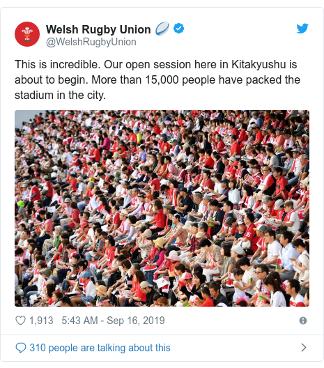 Twitter post by @WelshRugbyUnion: This is incredible. Our open session here in Kitakyushu is about to begin. More than 15,000 people have packed the stadium in the city.