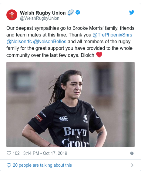 Twitter post by @WelshRugbyUnion: Our deepest sympathies go to Brooke Morris' family, friends and team mates at this time. Thank you @TrePhoenixSnrs @Nelsonrfc @NelsonBelles and all members of the rugby family for the great support you have provided to the whole community over the last few days. Diolch ❤️