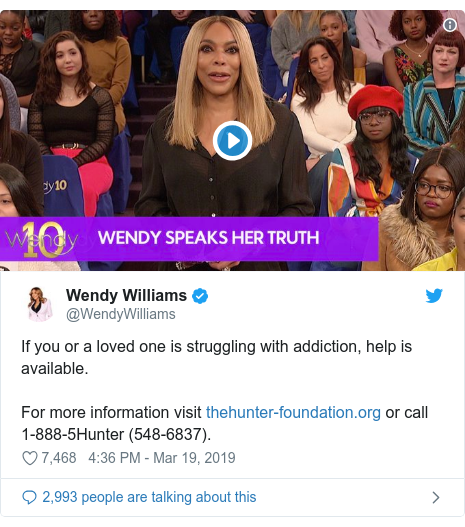 Twitter post by @WendyWilliams: If you or a loved one is struggling with addiction, help is available.For more information visit  or call 1-888-5Hunter (548-6837).