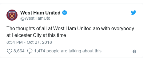 Twitter post by @WestHamUtd: The thoughts of all at West Ham United are with everybody at Leicester City at this time.