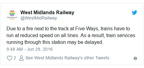 Twitter post by @WestMidRailway: Due to a fire next to the track at Five Ways, trains have to run at reduced speed on all lines. As a result, train services running through this station may be delayed.
