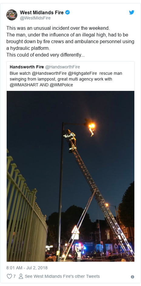 Twitter post by @WestMidsFire: This was an unusual incident over the weekend.The man, under the influence of an illegal high, had to be brought down by fire crews and ambulance personnel using a hydraulic platform.This could of ended very differently...