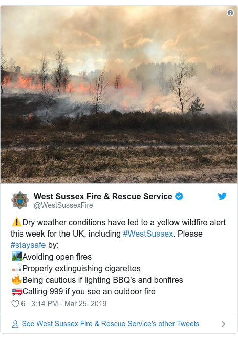 Twitter post by @WestSussexFire: ⚠️Dry weather conditions have led to a yellow wildfire alert this week for the UK, including #WestSussex. Please #staysafe by 🏞️Avoiding open fires🚬Properly extinguishing cigarettes🔥Being cautious if lighting BBQ's and bonfires🚒Calling 999 if you see an outdoor fire