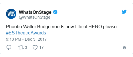 Twitter post by @WhatsOnStage: Phoebe Waller Bridge needs new title of HERO please #ESTheatreAwards