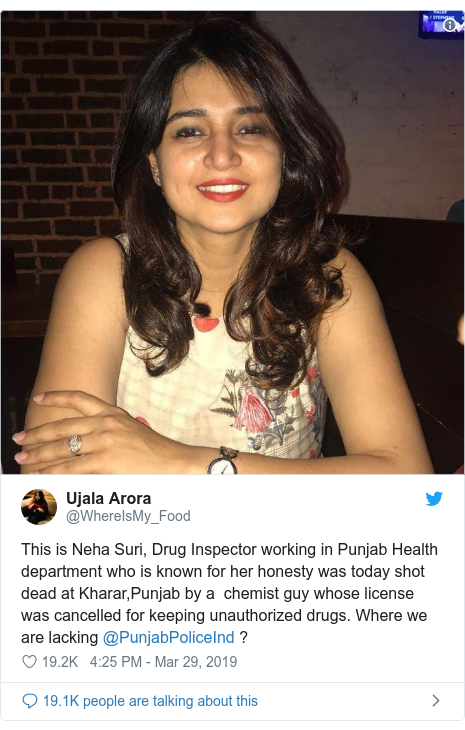 Twitter post by @WhereIsMy_Food: This is Neha Suri, Drug Inspector working in Punjab Health department who is known for her honesty was today shot dead at Kharar,Punjab by a  chemist guy whose license was cancelled for keeping unauthorized drugs. Where we are lacking @PunjabPoliceInd ?