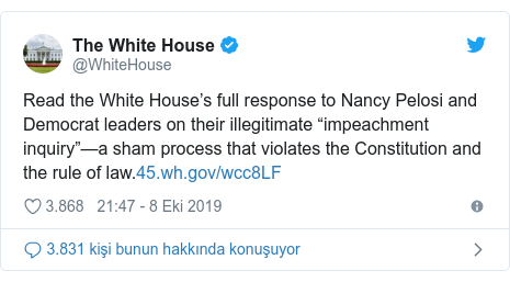 "@WhiteHouse tarafından yapılan Twitter paylaşımı: Read the White House's full response to Nancy Pelosi and Democrat leaders on their illegitimate ""impeachment inquiry""—a sham process that violates the Constitution and the rule of law."