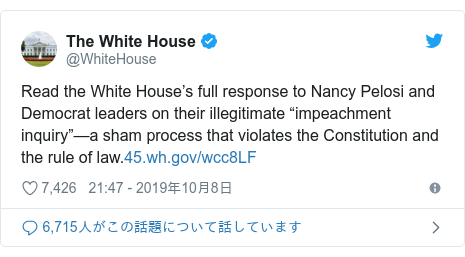 """Twitter post by @WhiteHouse: Read the White House's full response to Nancy Pelosi and Democrat leaders on their illegitimate """"impeachment inquiry""""—a sham process that violates the Constitution and the rule of law."""