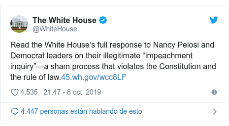"Publicación de Twitter por @WhiteHouse: Read the White House's full response to Nancy Pelosi and Democrat leaders on their illegitimate ""impeachment inquiry""—a sham process that violates the Constitution and the rule of law."